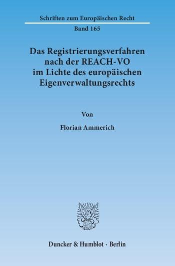 Cover: Das Registrierungsverfahren nach der REACH-VO im Lichte des europäischen Eigenverwaltungsrechts