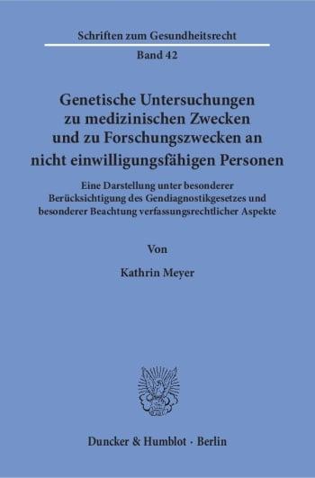 Cover: Genetische Untersuchungen zu medizinischen Zwecken und zu Forschungszwecken an nicht einwilligungsfähigen Personen