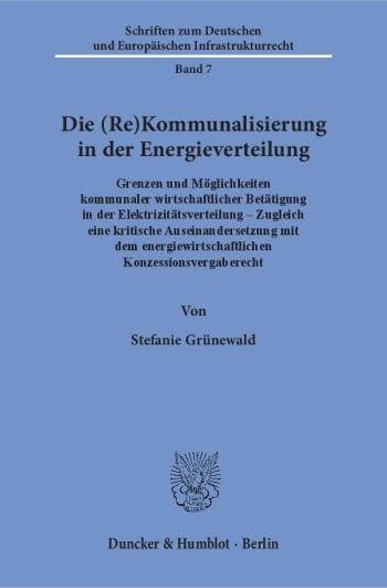 Cover: Die (Re)Kommunalisierung in der Energieverteilung