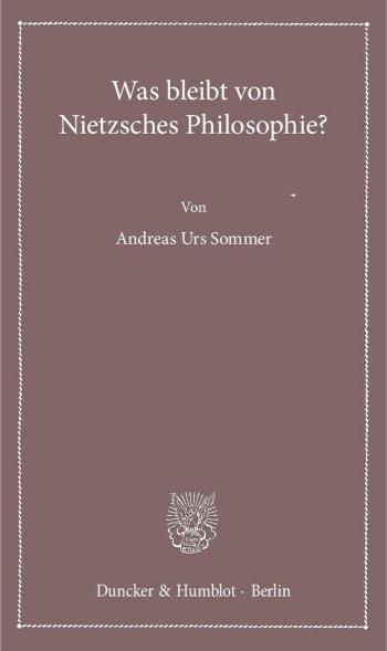 Cover: Was bleibt von Nietzsches Philosophie?