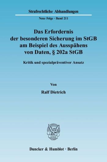 Cover: Das Erfordernis der besonderen Sicherung im StGB am Beispiel des Ausspähens von Daten, § 202a StGB