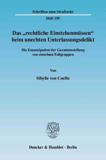 """Cover: Das """"rechtliche Einstehenmüssen"""" beim unechten Unterlassungsdelikt"""