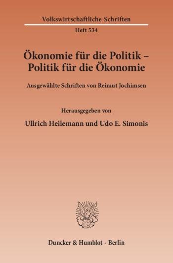 Cover: Ökonomie für die Politik - Politik für die Ökonomie