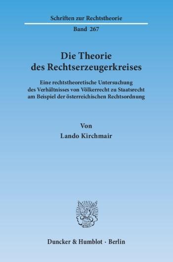 Cover: Die Theorie des Rechtserzeugerkreises