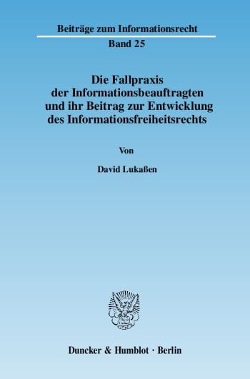 Cover: Die Fallpraxis der Informationsbeauftragten und ihr Beitrag zur Entwicklung des Informationsfreiheitsrechts