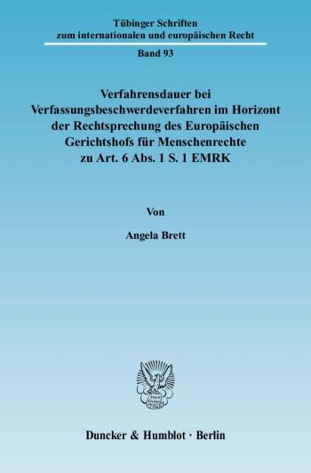 Cover: Verfahrensdauer bei Verfassungsbeschwerdeverfahren im Horizont der Rechtsprechung des Europäischen Gerichtshofs für Menschenrechte zu Art. 6 Abs. 1 S. 1 EMRK