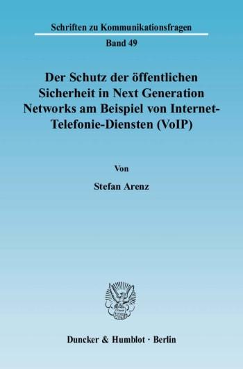 Cover: Der Schutz der öffentlichen Sicherheit in Next Generation Networks am Beispiel von Internet-Telefonie-Diensten (VoIP)