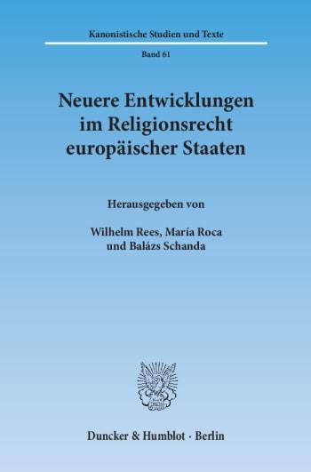 Cover: Neuere Entwicklungen im Religionsrecht europäischer Staaten