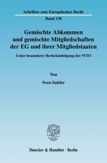 Cover: Gemischte Abkommen und gemischte Mitgliedschaften der EG und ihrer Mitgliedstaaten