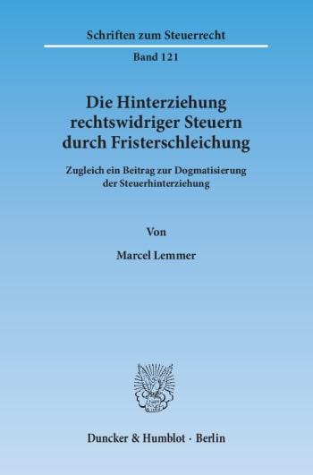 Cover: Die Hinterziehung rechtswidriger Steuern durch Fristerschleichung