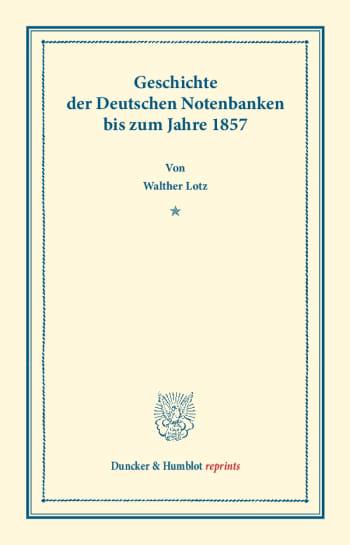 Cover: Geschichte der Deutschen Notenbanken bis zum Jahre 1857