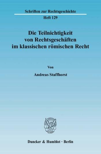 Cover: Die Teilnichtigkeit von Rechtsgeschäften im klassischen römischen Recht