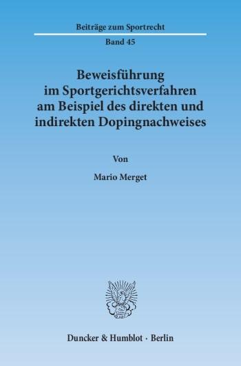 Cover: Beweisführung im Sportgerichtsverfahren am Beispiel des direkten und indirekten Dopingnachweises