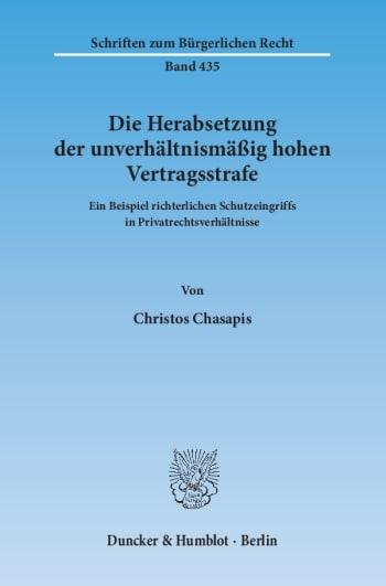Cover: Die Herabsetzung der unverhältnismäßig hohen Vertragsstrafe