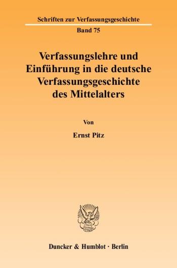 Cover: Verfassungslehre und Einführung in die deutsche Verfassungsgeschichte des Mittelalters