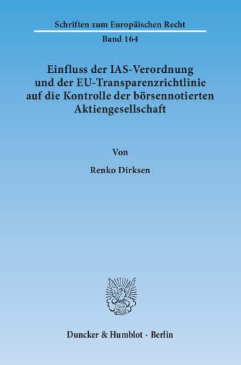 Cover: Einfluss der IAS-Verordnung und der EU-Transparenzrichtlinie auf die Kontrolle der börsennotierten Aktiengesellschaft