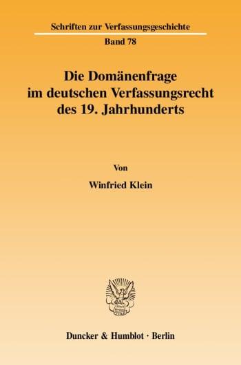 Cover: Die Domänenfrage im deutschen Verfassungsrecht des 19. Jahrhunderts