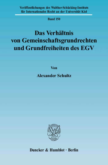Cover: Das Verhältnis von Gemeinschaftsgrundrechten und Grundfreiheiten des EGV