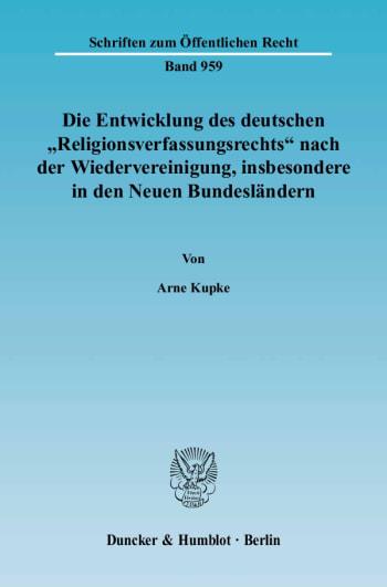 Cover: Die Entwicklung des deutschen »Religionsverfassungsrechts« nach der Wiedervereinigung, insbesondere in den Neuen Bundesländern
