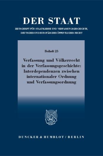 Cover: Verfassung und Völkerrecht in der Verfassungsgeschichte: Interdependenzen zwischen internationaler Ordnung und Verfassungsordnung