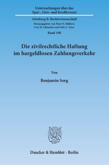 Cover: Die zivilrechtliche Haftung im bargeldlosen Zahlungsverkehr