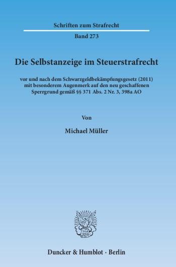 Cover: Die Selbstanzeige im Steuerstrafrecht