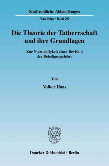Cover: Die Theorie der Tatherrschaft und ihre Grundlagen