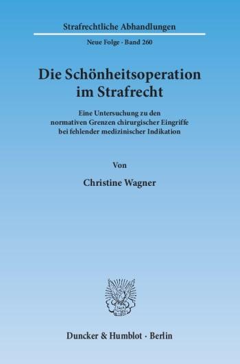 Cover: Die Schönheitsoperation im Strafrecht