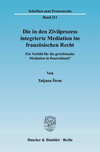Cover: Die in den Zivilprozess integrierte Mediation im französischen Recht