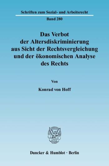 Cover: Das Verbot der Altersdiskriminierung aus Sicht der Rechtsvergleichung und der ökonomischen Analyse des Rechts