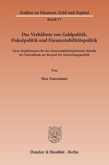 Cover: Das Verhältnis von Geldpolitik, Fiskalpolitik und Finanzstabilitätspolitik