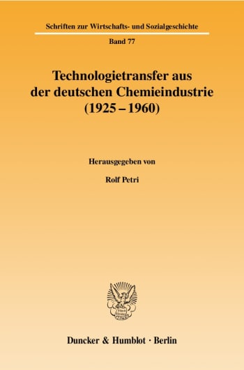 Cover: Technologietransfer aus der deutschen Chemieindustrie (1925 - 1960)