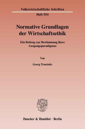 Cover: Normative Grundlagen der Wirtschaftsethik