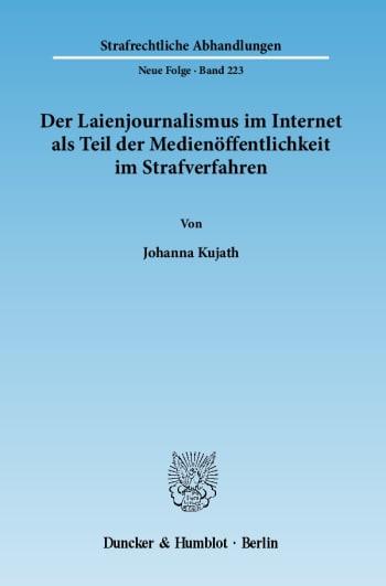 Cover: Der Laienjournalismus im Internet als Teil der Medienöffentlichkeit im Strafverfahren