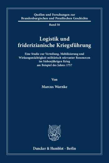 Cover: Logistik und friderizianische Kriegsführung
