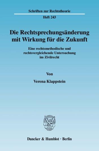 Cover: Die Rechtsprechungsänderung mit Wirkung für die Zukunft