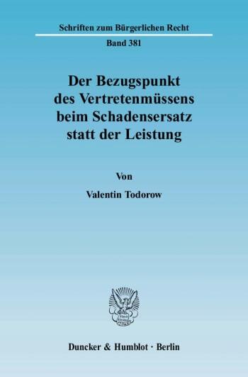 Cover: Der Bezugspunkt des Vertretenmüssens beim Schadensersatz statt der Leistung