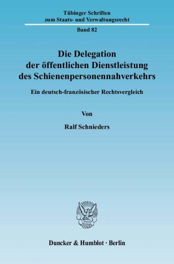 Cover: Die Delegation der öffentlichen Dienstleistung des Schienenpersonennahverkehrs