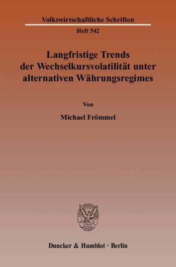 Cover: Langfristige Trends der Wechselkursvolatilität unter alternativen Währungsregimes