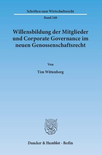 Cover: Willensbildung der Mitglieder und Corporate Governance im neuen Genossenschaftsrecht