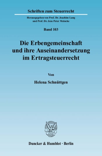 Cover: Die Erbengemeinschaft und ihre Auseinandersetzung im Ertragsteuerrecht