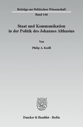 Cover: Staat und Kommunikation in der Politik des Johannes Althusius