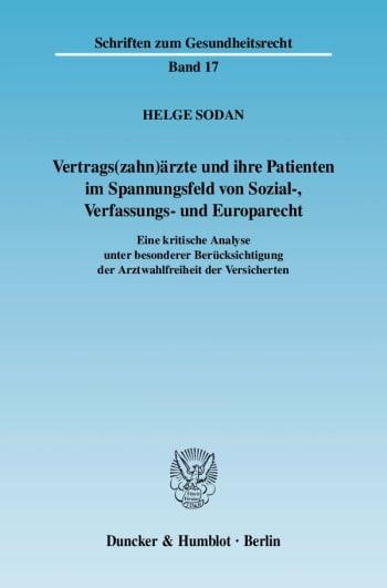 Cover: Vertrags(zahn)ärzte und ihre Patienten im Spannungsfeld von Sozial-, Verfassungs- und Europarecht