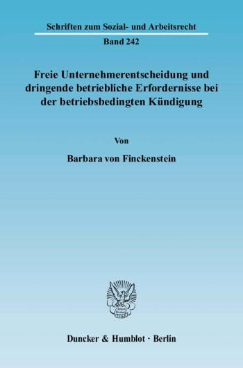 Cover: Freie Unternehmerentscheidung und dringende betriebliche Erfordernisse bei der betriebsbedingten Kündigung