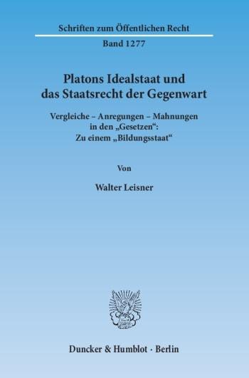 Cover: Platons Idealstaat und das Staatsrecht der Gegenwart