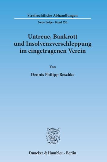 Cover: Untreue, Bankrott und Insolvenzverschleppung im eingetragenen Verein