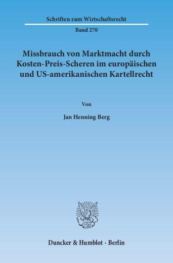 Cover: Missbrauch von Marktmacht durch Kosten-Preis-Scheren im europäischen und US-amerikanischen Kartellrecht