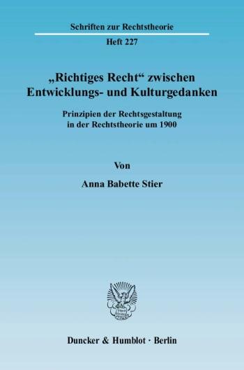 Cover: »Richtiges Recht« zwischen Entwicklungs- und Kulturgedanken