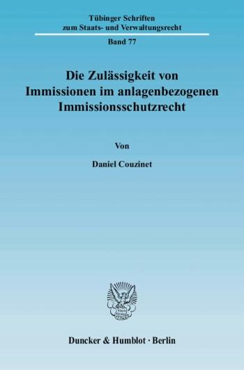 Cover: Die Zulässigkeit von Immissionen im anlagenbezogenen Immissionsschutzrecht
