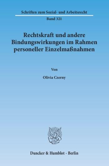 Cover: Rechtskraft und andere Bindungswirkungen im Rahmen personeller Einzelmaßnahmen